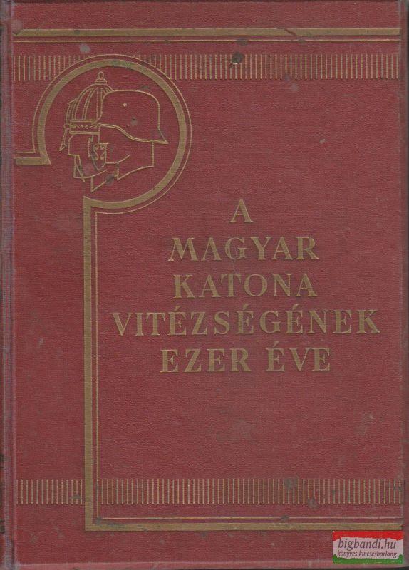 A magyar katona vitézségének ezer éve I.