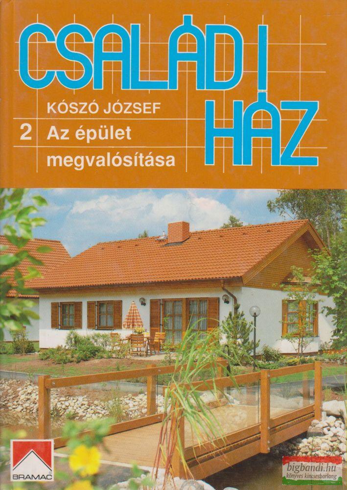 Családi ház 2. - Az épület megvalósítása