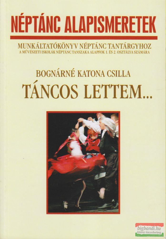 Bognárné Katona Csilla - Táncos lettem...