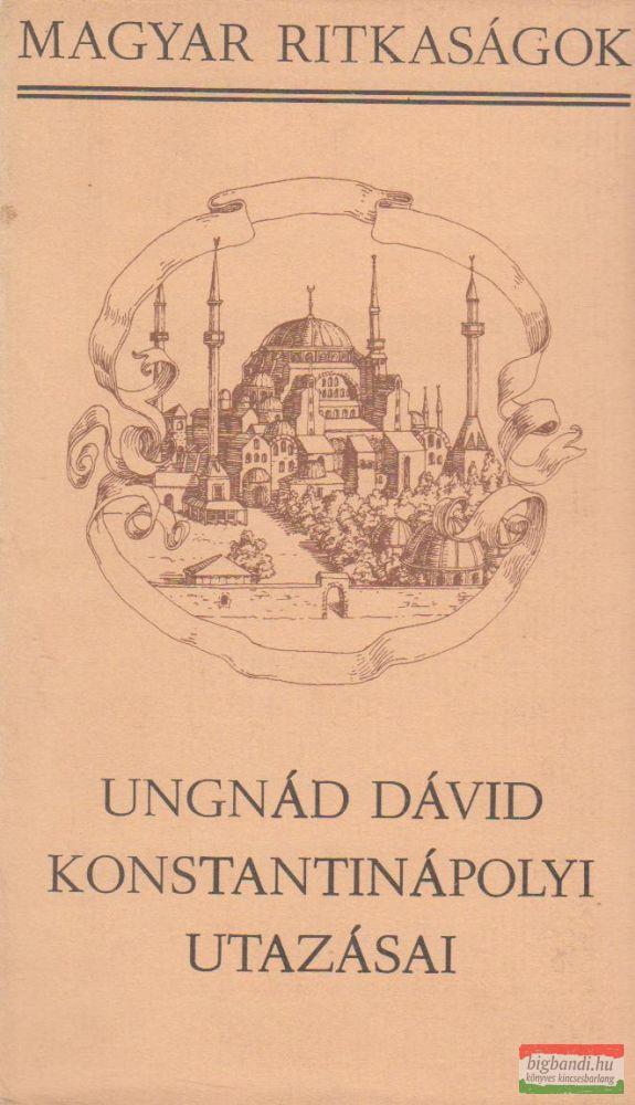 Ungnád Dávid konstantinápolyi utazásai