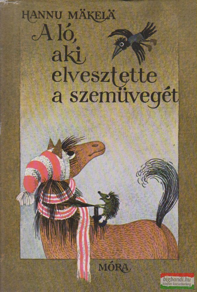 A ló aki elvesztette a szemüvegét