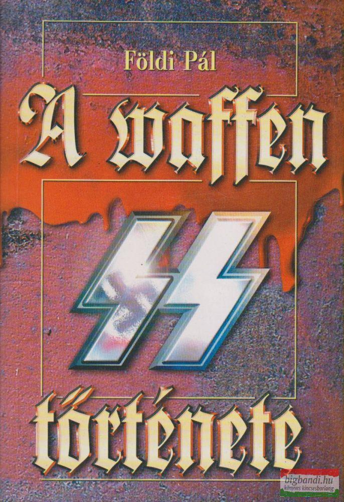 Földi Pál - A Waffen SS története