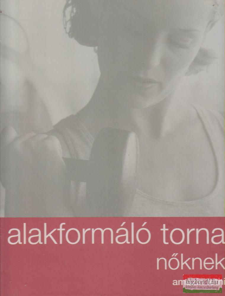 ALAKFORMÁLÓ TORNA NŐKNEK