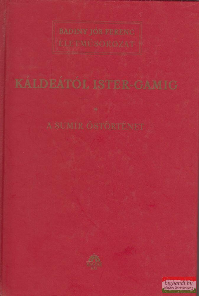 Káldeától Ister-Gamig I.