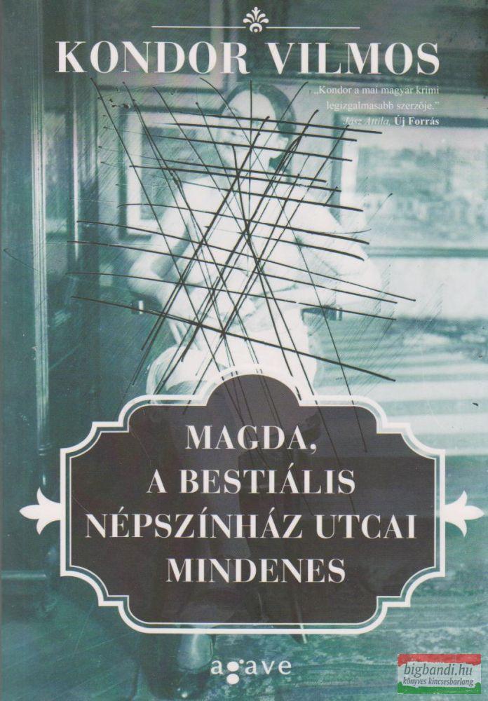 Kondor Miklós - Magda, a bestiális Népszínház utcai mindenes