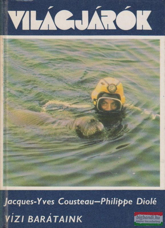 Jacques-Yves Cousteau, Philippe Diolé - Vízi barátaink