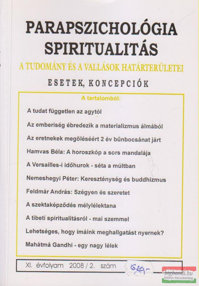 Parapszichológia - Spiritualitás XI. évfolyam 2008/2. szám