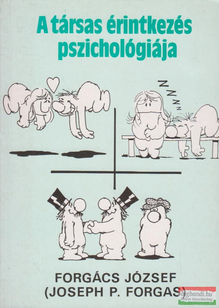 Joseph P. Forgas - A társas érintkezés pszichológiája