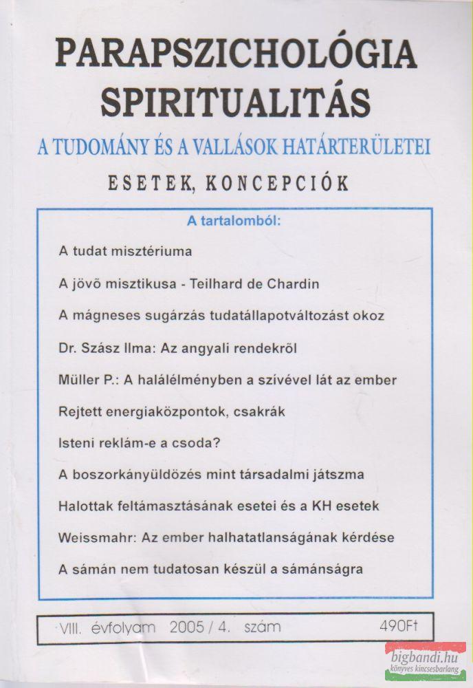 Parapszichológia - Spiritualitás VIII. évfolyam 2005/4. szám
