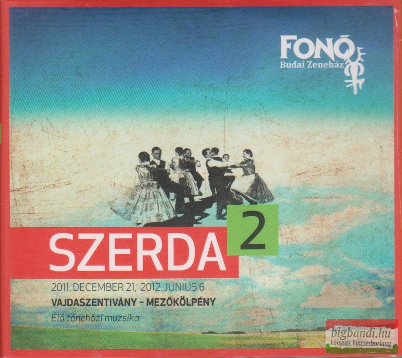 SZERDA 2. - VAJDASZENTIVÁNY - MEZŐKÖLPÉNY - ÉLŐ TÁNCHÁZI MUZSIKA