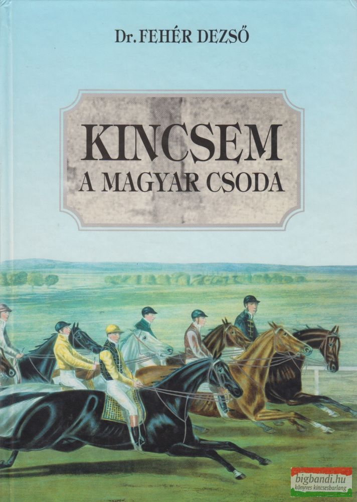 Kincsem, a magyar csoda