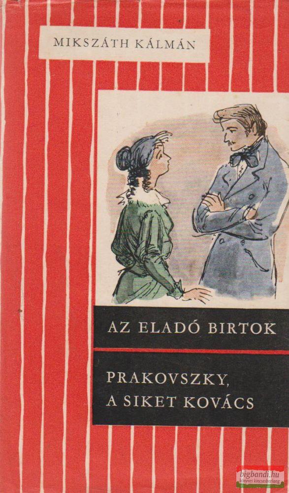 Az eladó birtok / Prakovszky, a siket kovács