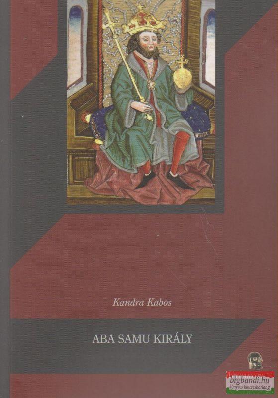Kandra Kabos - Aba Samu király