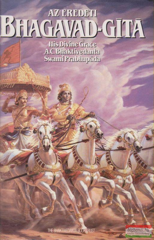 His Divine Grace A.C. Bhaktivedanta Swami Prabhupada - Az eredeti Bhagavad-Gíta