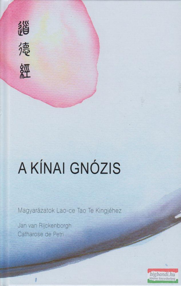 A Kínai Gnózis - Magyarázatok Lao-ce Tao Te Kingjéhez
