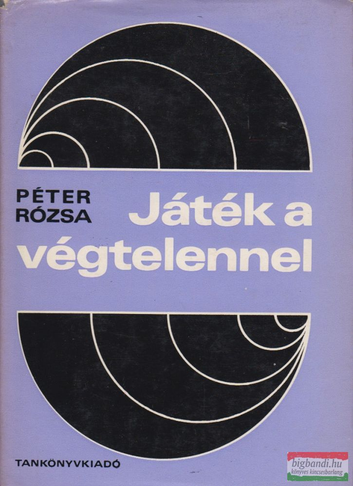 Péter Rózsa - Játék a végtelennel - matematika kívülállóknak