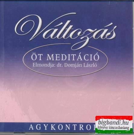 VÁLTOZÁS - ÖT MEDITÁCIÓ