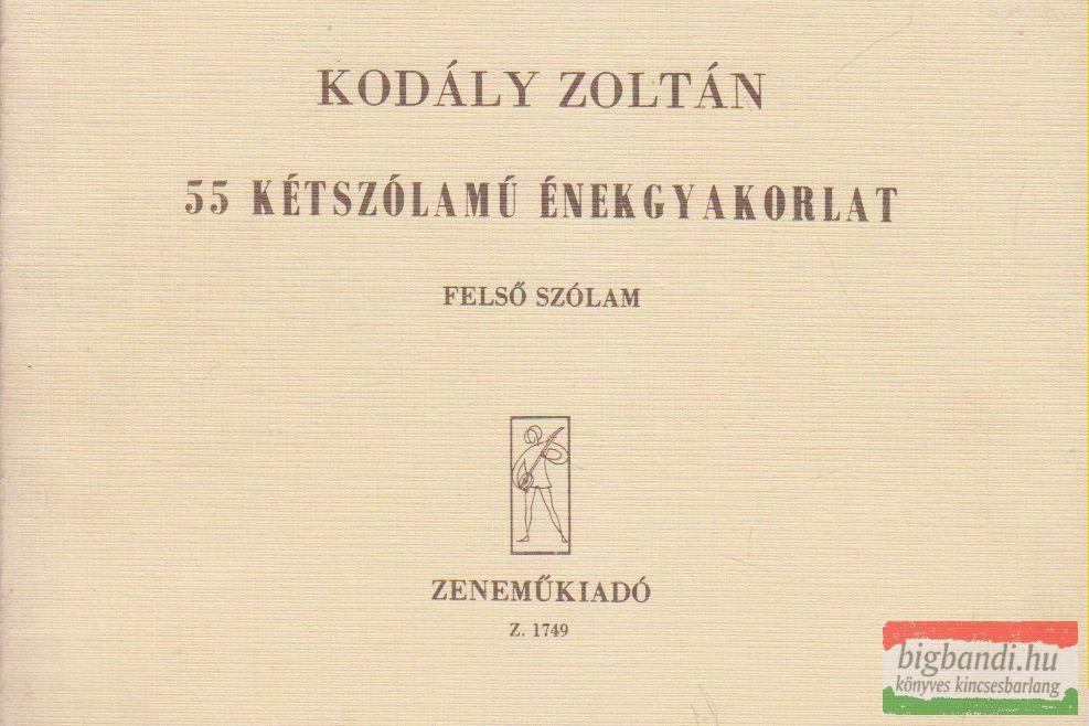 Kodály Zoltán - 55 kétszólamú énekgyakorlat - Felső szólam