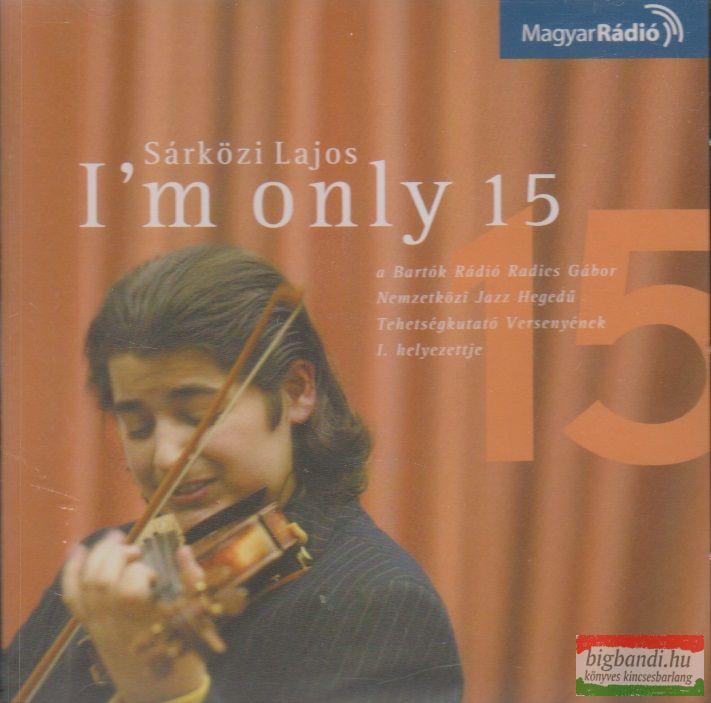 I'm only 15 CD