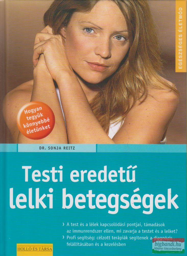 Dr. Sonja Reitz - Testi eredetű lelki betegségek