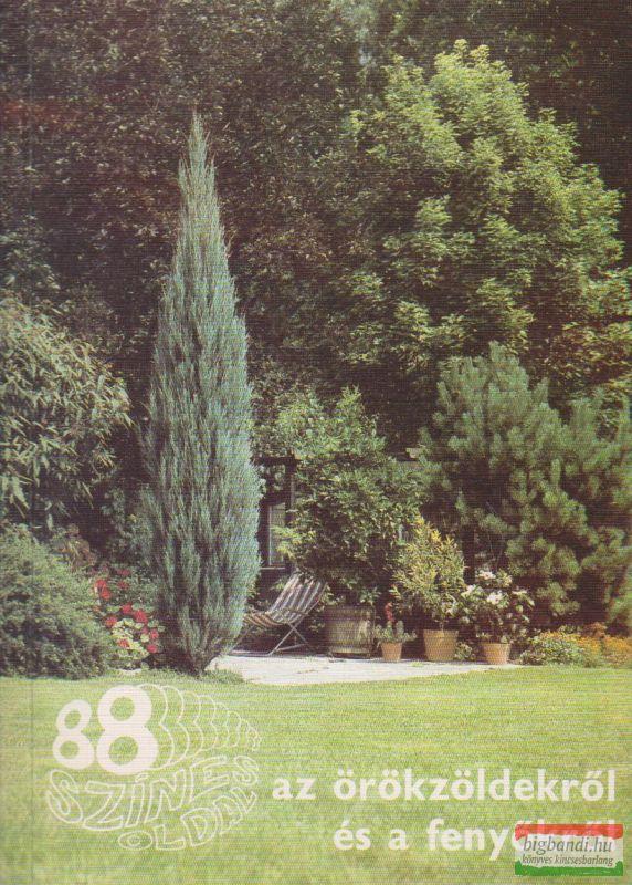 Czáka Sarolta - 88 színes oldal az örökzöldekről és a fenyőkről