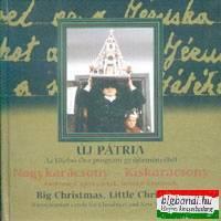 Nagykarácsony - Kiskarácsony (Új Pátria Sorozat: 9.) CD