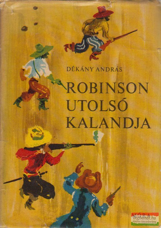 Dékány András - Robinson utolsó kalandja