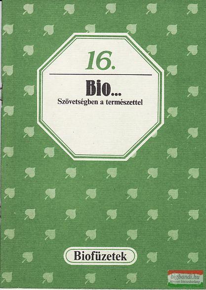 Bio... Szövetségben a természettel