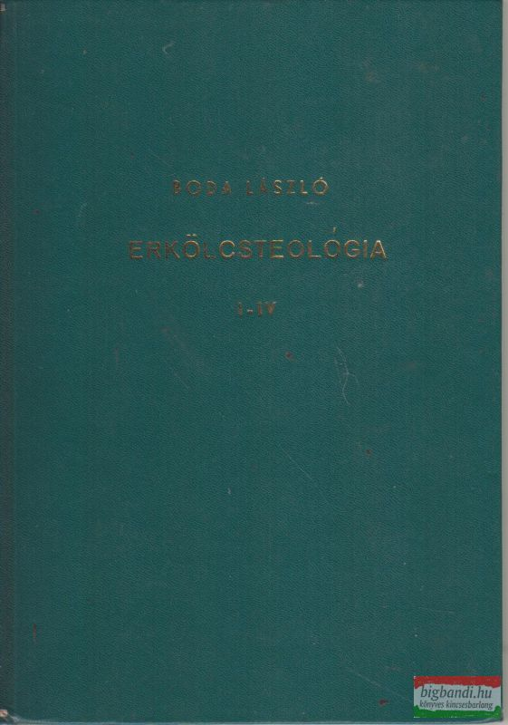 Erkölcsteológia I-IV.