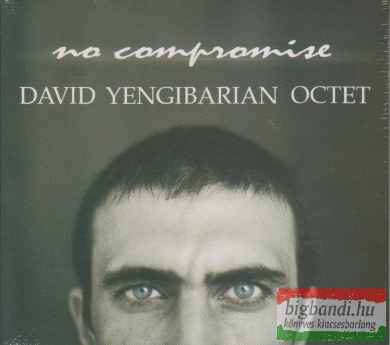 David Yengibarjan Octet: No compromise CD