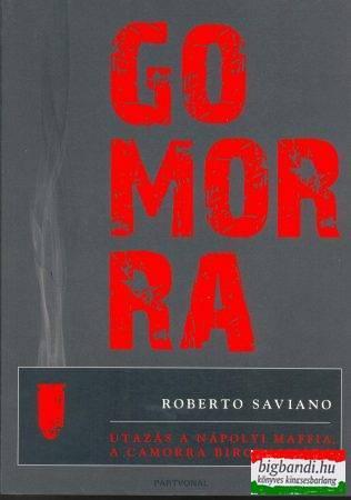 Gomorra - utazás a nápolyi maffia, a Camorra birodalmába