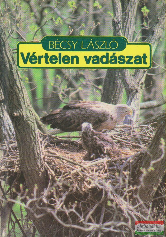 Bécsy László - Vértelen vadászat