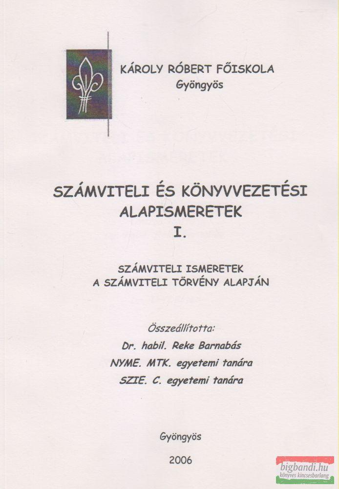 Reke Barnabás - Számviteli és könyvvezetési alapismeretek I.