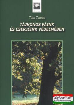 Tájhonos fáink és cserjéink védelmében