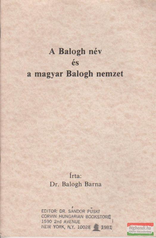 A Balogh név és a magyar Balogh nemzet