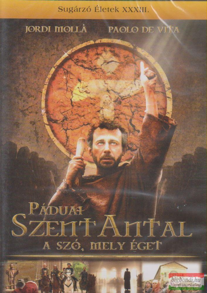 Páduai Szent Antal - A szó, mely éget