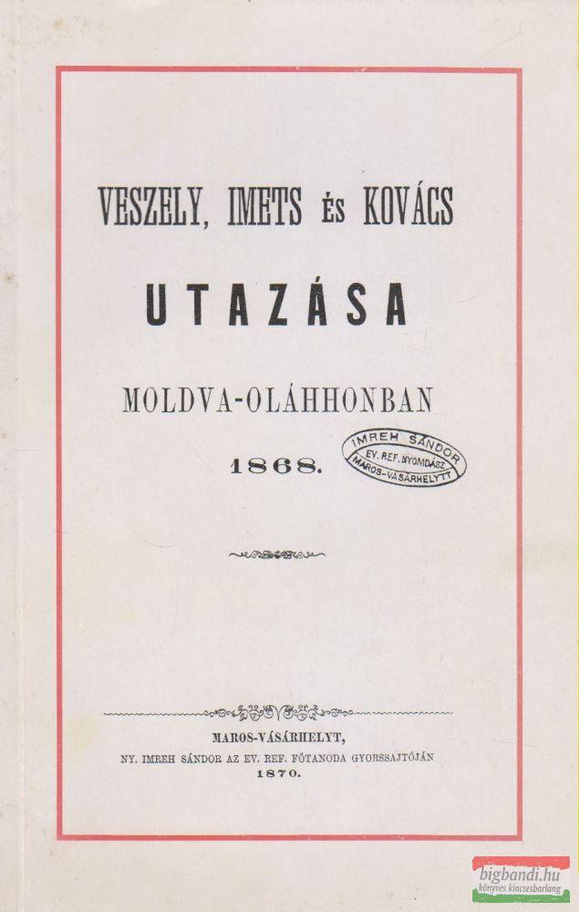 Veszely, Imets és Kovács utazása Moldva-Oláhhonban