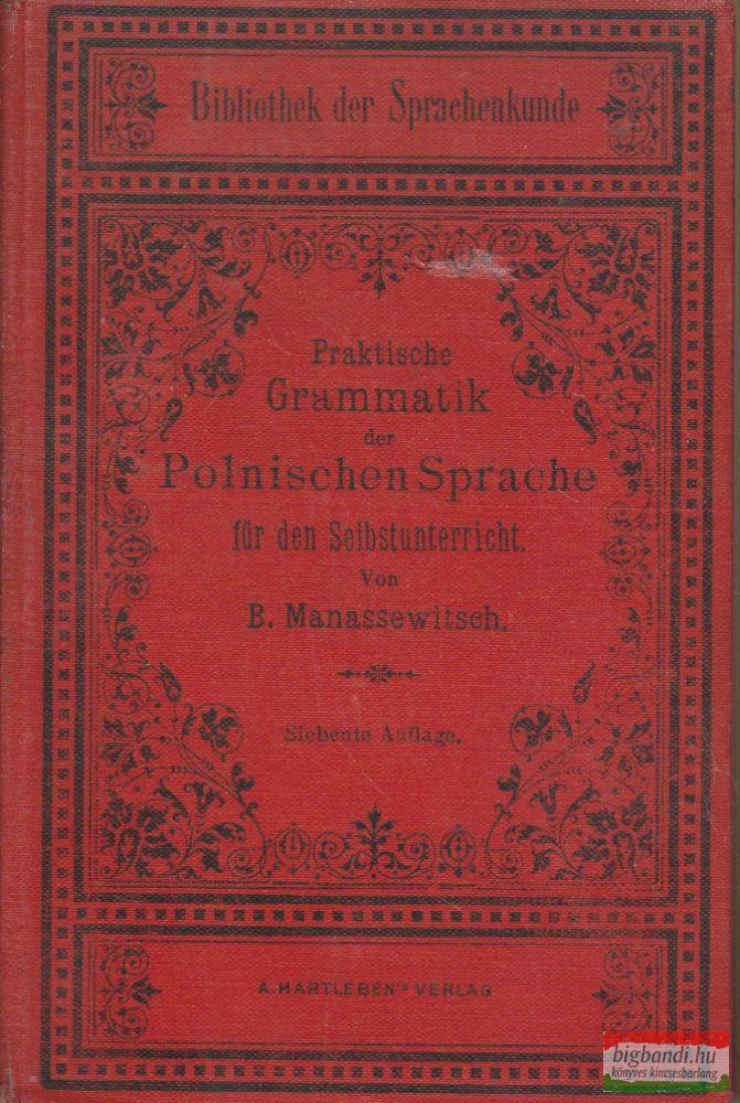Praktische Grammatik der Polnischen Sprache für den Selbstunterricht