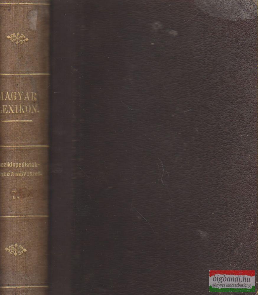 Rautmann Magyar Lexikona VII. - Az összes tudományok encziklopédiája