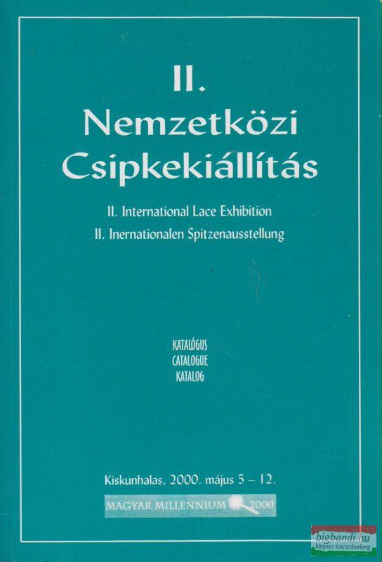 II. Nemzetközi Csipkekiállítás katalógus Kiskunhalas, 2000. május 5-12.