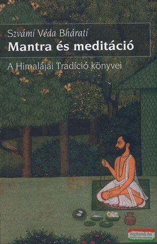 MANTRA ÉS MEDITÁCIÓ - A HIMALÁJAI TRADÍCIÓ KÖNYVEI