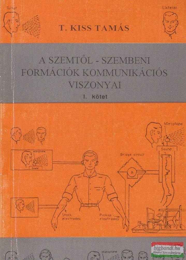 A szemtől-szembeni formációk kommunikációs viszonyai I-II.