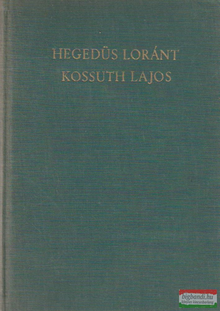 Kossuth Lajos, legendák hőse