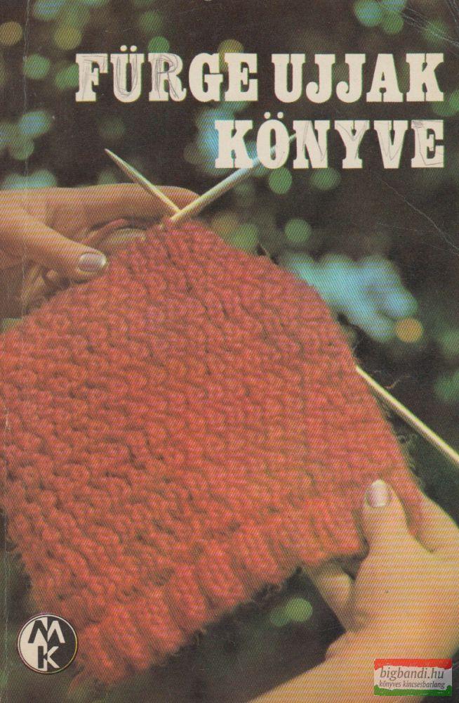 Villányi Emilné szerk.- Fürge ujjak könyve 1972
