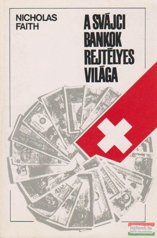 A svájci bankok rejtélyes világa