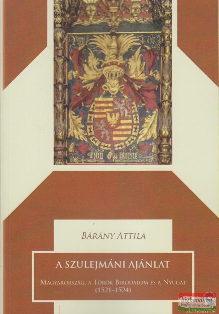 Bárány Attila - A szulejmáni ajánlat