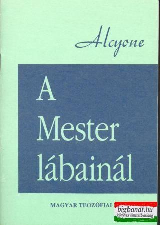 Jiddu Krishnamurti (Alcyone) - A Mester lábainál