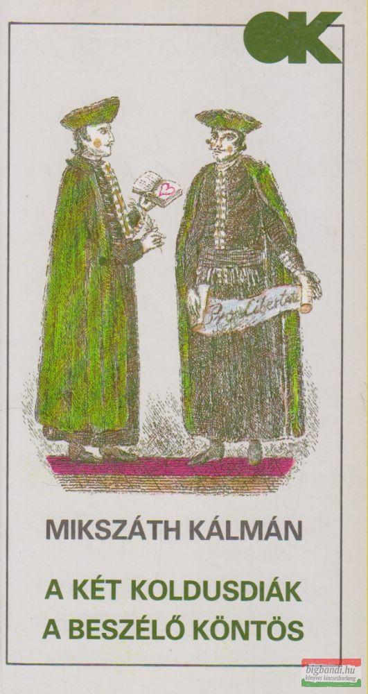Mikszáth Kálmán - A két koldusdiák / A beszélő köntös