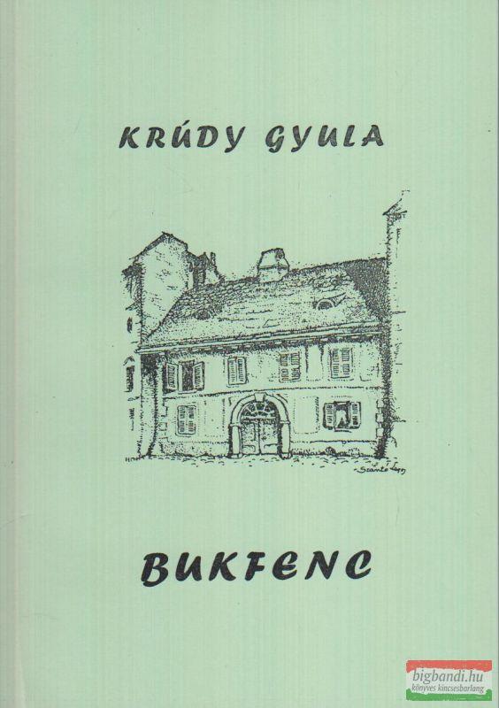 Krúdy Gyula - Bukfenc