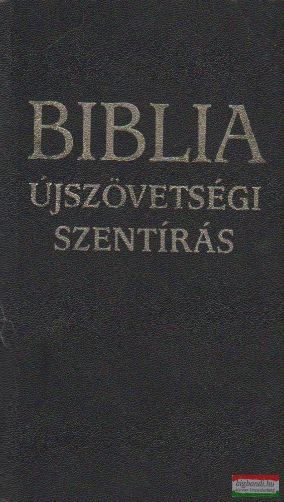 Biblia - Újszövetségi Szentírás